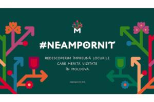 #NeamPornit – campanie națională de promovare a turismului din Republica Moldova
